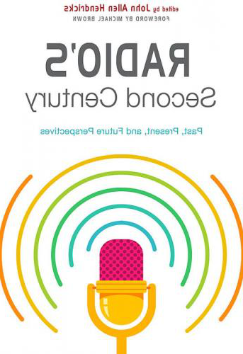 "book cover of ""Radio's Second Century: Past, Present, and 未来 Perspectives"""